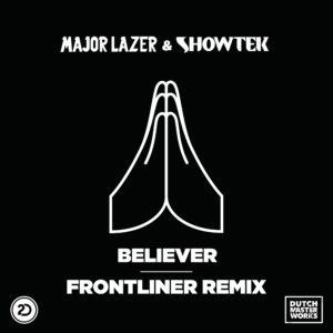 Major Lazer & Showtek - Believer (Frontliner Remix)