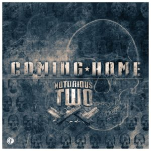 Notorious Two - Coming Home