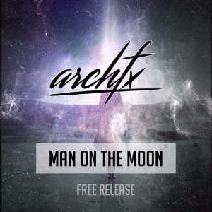 Arch FX - Man On The Moon