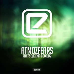 Atmozfears - Release (Ezenia Bootleg)