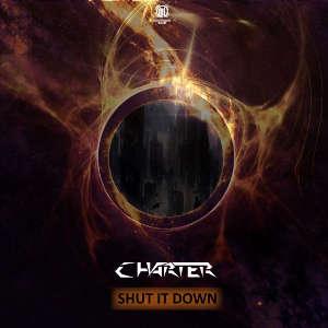 Charter - Shut It Down