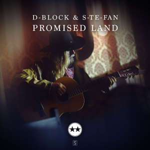 D-Block & S-te-Fan - Promised Land