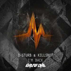 D-Sturb & Killshot - I'm Back