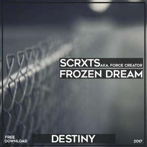 SCRXTS x Frozen Dream - Destiny