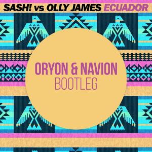 Sash!, Olly James - Ecuador (Navion & Oryon Bootleg)
