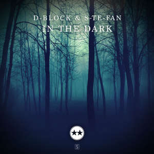 D-Block & S-te-Fan - In The Dark