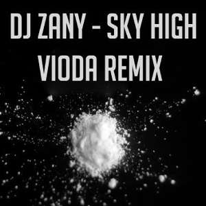 DJ Zany - Sky High (Vioda Remix)