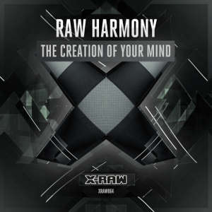 Raw Harmony - The Creation Of Your Mind