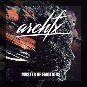 Arch FX - Master Of Emotions