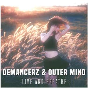 Demancerz & Outer Mind - Live And Breathe