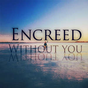 Encreed - Without You