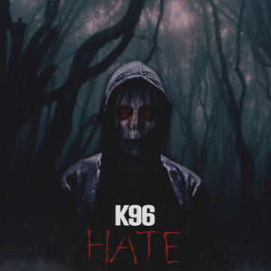 K96 - Hate