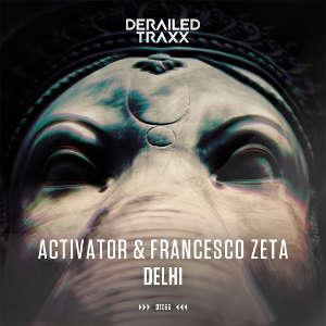 Activator & Francesco Zeta - Delhi