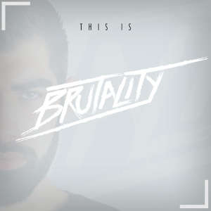 Brutality - This is Brutality