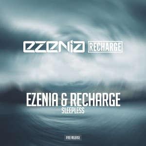 Ezenia & Recharge - Sleepless