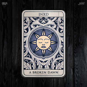 JNXD - A Broken Dawn